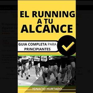 El running a tu alcance Guía completa para principiantes edición español